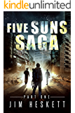 Five Suns Saga Part I (Post-Apocalyptic Espionage Trilogy Book 1)