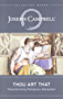 Thou Art That: Transforming Religious Tradition (The Collected Works of Joseph Campbell)