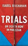 Trials: On Death Row in Pakistan
