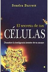 El secreto de tus células : descubre la inteligencia interior de tu cuerpo Paperback