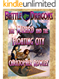 The Wizard and the Floating City (Battle Dragons Book 5)