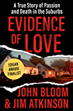 Evidence of Love: A True Story of Passion and Death in the Suburbs (English Edition)