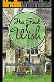 Her Final Wish: A Pride and Prejudice Variation