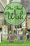 Her Final Wish: A Pride and Prejudice Variation (English Edition)