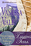 Taming Tessa (Montana Maiden Series Book 2) (English Edition)