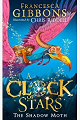 A Clock of Stars: The Shadow Moth: The most magical children's book debut of 2020 Kindle Edition