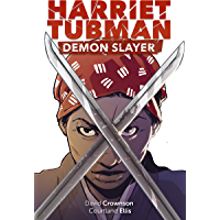 Harriet Tubman : Demon Slayer