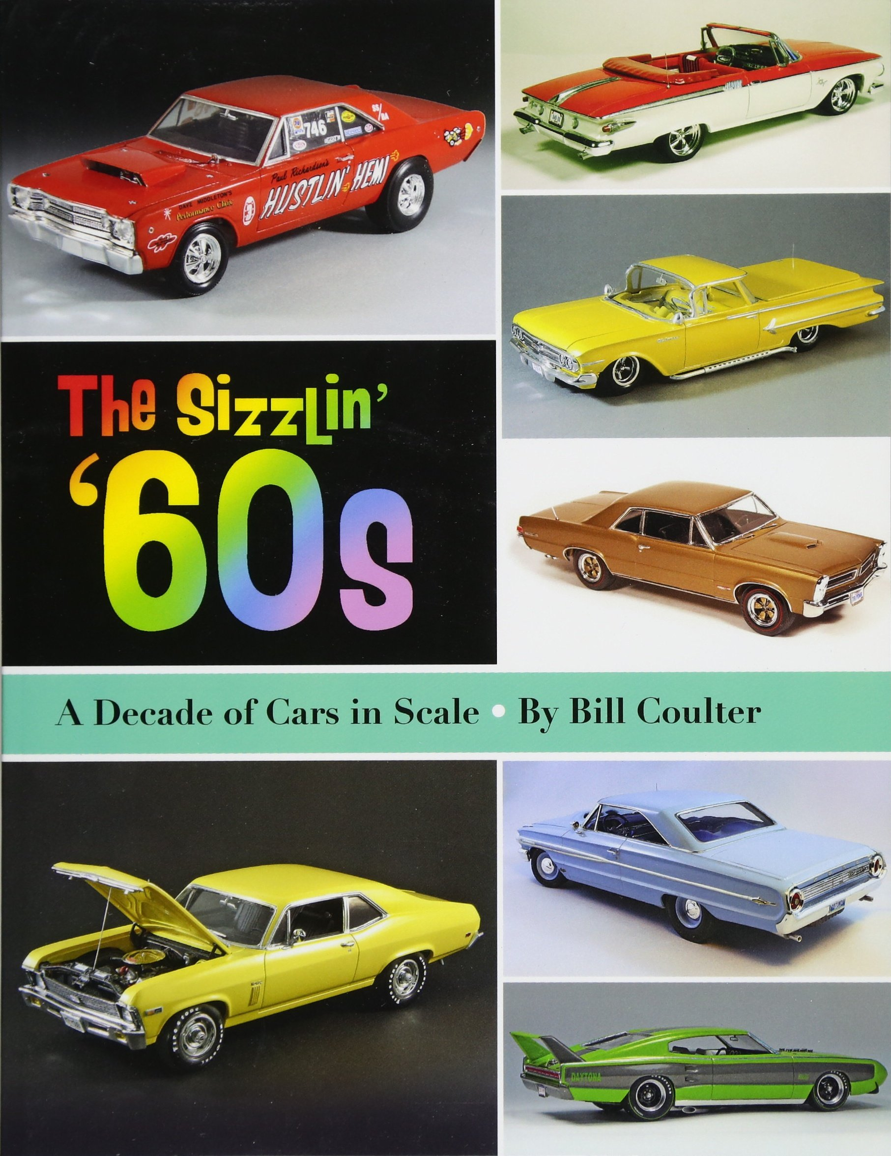The Sizzlin' '60s: A Decade of Cars in Scale (Volume 2) pdf epub
