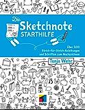 Die Sketchnote Starthilfe: Über 200 Strich-für-Strich-Anleitungen und Schriften zum Nachzeichnen (mitp Professional)