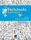 Die Sketchnote Starthilfe: Über 200 Strich-für-Strich-Anleitungen und Schriften zum Nachzeichnen (mitp Professional) (German Edition)