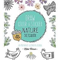 Nature Sketchbook (Draw, Color, and Sticker): An Imaginative Illustration Journal