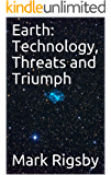 Earth: Technology, Threats and Triumph: Earth: First Contact