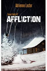 Affliction: Green Fields #7 Kindle Edition