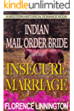 Indian Mail Order Bride And Her Insecure Marriage (A Western Historical Romance Book)
