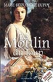 Le Moulin du loup: Saga Le Moulin du loup, tome 1