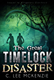 The Great Time Lock Disaster: Sequel to Alligators Overhead