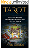 Tarot: Reading For Better Relationships And Life-Long Success (Tarot Cards, Tarot Reading, Astrology, Numerology, Tarot For Beginners,)