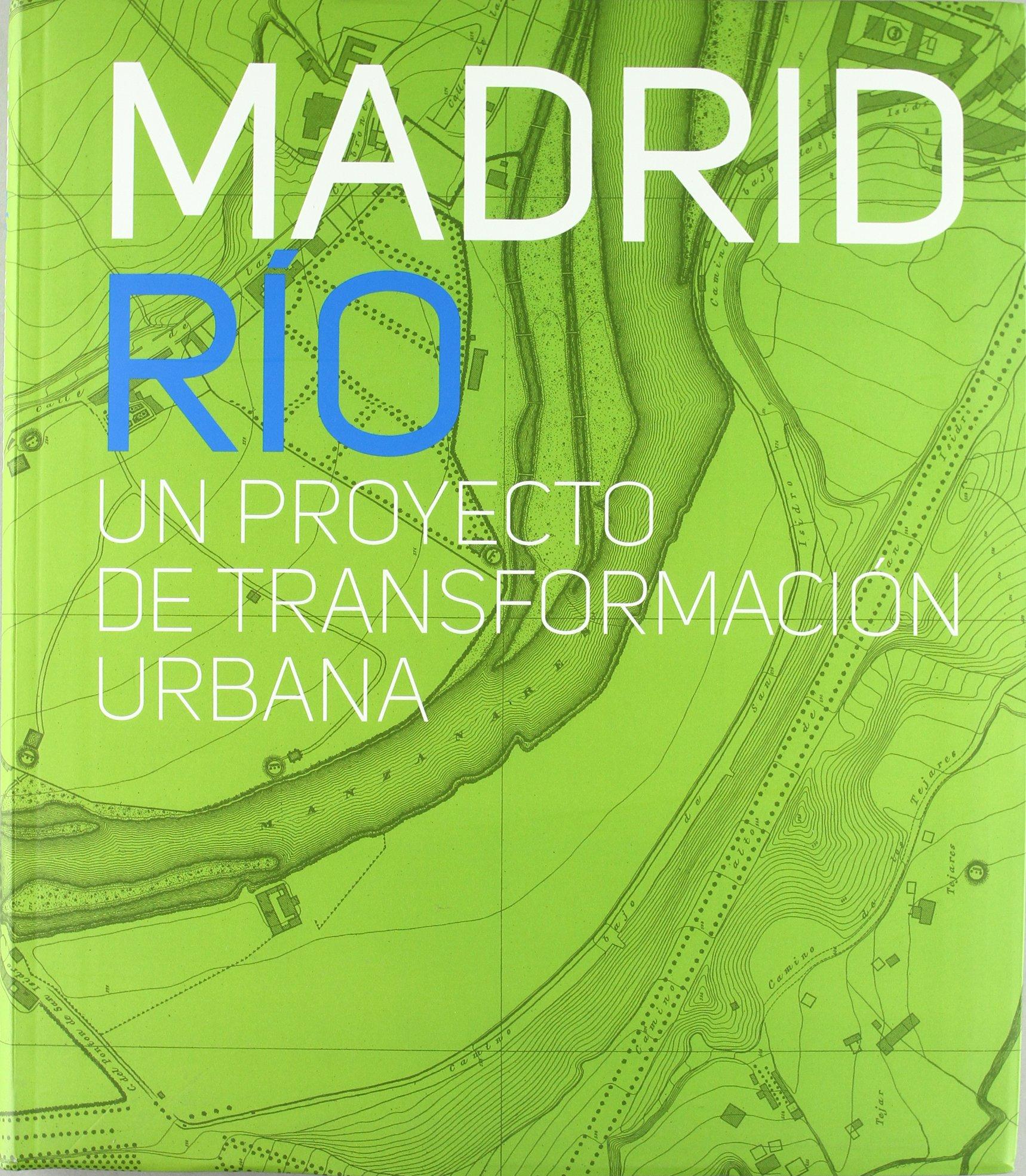 Madrid Rio: Un proyecto de transformación urbana Arte y Fotografía ...