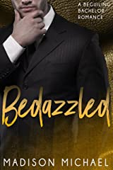 Bedazzled: A Beguiling Bachelor Romance (The Beguiling Bachelors Book 1) Kindle Edition