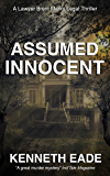 Assumed Innocent, A Lawyer Brent Marks Legal Thriller (Brent Marks Legal Thriller Series)