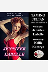 Taming Julian: Leather and Pleasure Series, Book 6