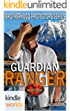 Brotherhood Protectors: GUARDIAN RANGERS (Kindle Worlds Novella)