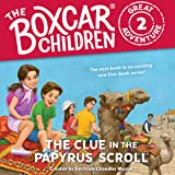 The Clue in the Papyrus Scroll: The Boxcar Children Great Adventure, Book 2