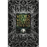 Witches, Wizards, Seers & Healers Myths & Tales: Epic Tales (Gothic Fantasy)