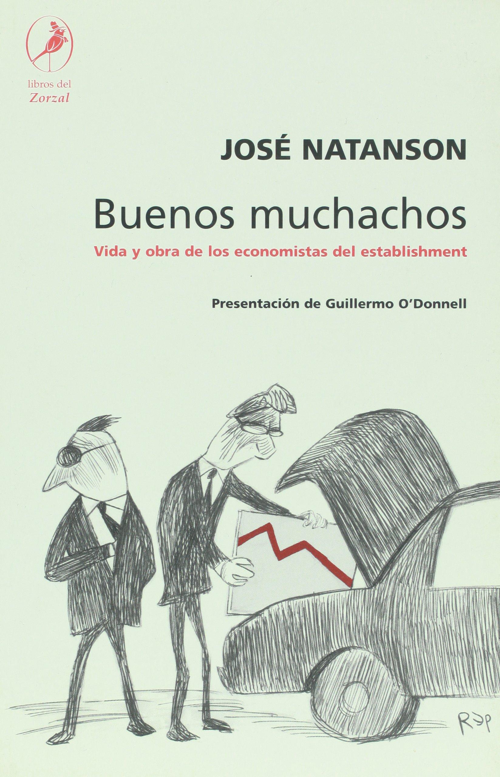 Buenos Muchachos (spanish Edition): Jose Natanson: 9789871081660:  Amazon: Books