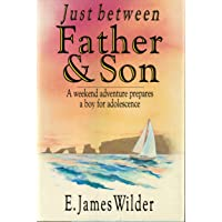 Just Between Father and Son: A Weekend Trip Prepares a Boy for Adolescence