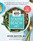 The New Keto-Friendly South Beach Diet: Rev Your Metabolism and Improve Your Health with the Latest Science of Weight…