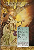 BLACK HEART IVORY BONES: My Life as a Bird; Bear it Away; Rapunzel; The Crone; Big Hair; The King with Three Daughters…