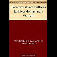 Pareceres dos consultores jurídicos do Itamaraty Vol. VIII