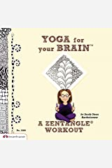 Yoga for Your Brain (TM): A Zentangle (R) Workout (Design Originals) Over 60 Tangle Patterns, Plus Ideas, Tips, and Projects for Experienced Tanglers (Sequel to Totally Tangled: Zentangle and Beyond) Paperback