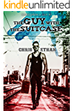 The Guy With The Suitcase (Once Upon A Guy Book 1)