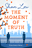 The Moment of Truth: A hilarious tale of love, lies and one indecent proposal! (English Edition)