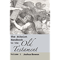 The Atheist Handbook to the Old Testament: Volume 1