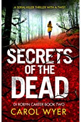 Secrets of the Dead: A serial killer thriller with a twist (Detective Robyn Carter crime thriller series Book 2) Kindle Edition