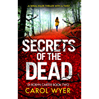 Secrets of the Dead: A serial killer thriller with a twist (Detective Robyn Carter crime thriller series Book 2) (English Edition)