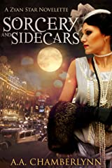 Sorcery and Sidecars: A Zyan Star Novelette Kindle Edition