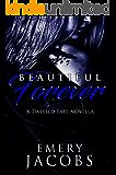 Beautiful Forever: A Twisted Fate Novella (Beautiful Fate Duet Book 2)