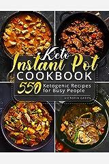 Keto Instant Pot Cookbook: 550 Ketogenic Recipes for Busy People (Instant Pot Recipe Book Book 1) Kindle Edition