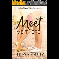 Meet Me There: A Secret Identity/Enemies to Lovers Sweet Romance (Ridgewater High Romance Book 1)