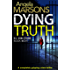 Dying Truth: A completely gripping crime thriller (Detective Kim Stone Crime Thriller Series Book 8)