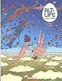 Alt-Life - tome 0 - Alt-Life