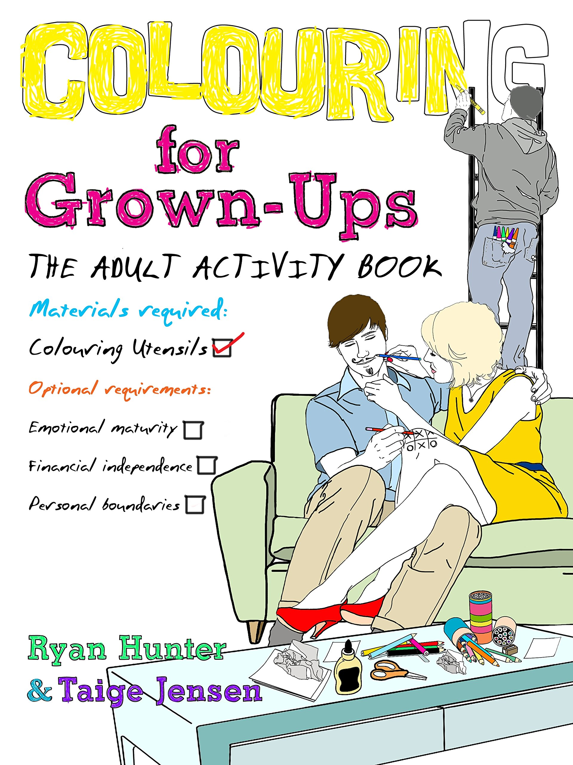 Colouring For Grown Ups The Adult Activity Book Amazoncouk Ryan Hunter Taige Jensen 9780857501691 Books