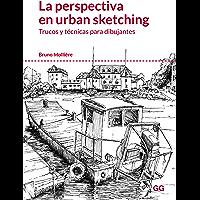 La perspectiva en urban sketching: Trucos y técnicas para dibujantes (Spanish Edition)