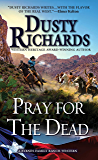 Pray for the Dead (Byrnes Family Ranch series Book 8)