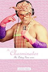 The Charminator (The Dating Game series spin off Book 1) Kindle Edition