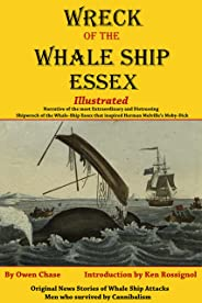 Wreck of the Whale Ship Essex - Illustrated - NARRATIVE OF THE MOST EXTRAORDINARY AND DISTRESSING SHIPWRECK OF THE WHALE-SHIP